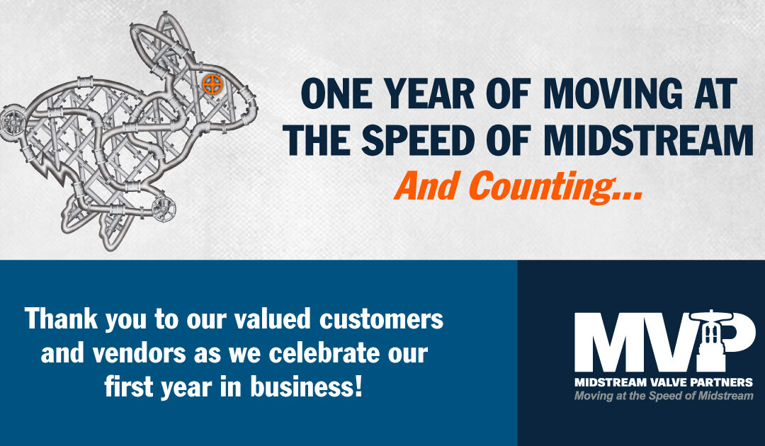 ONE YEAR OF MOVING AT THE SPEED OF MIDSTREAM